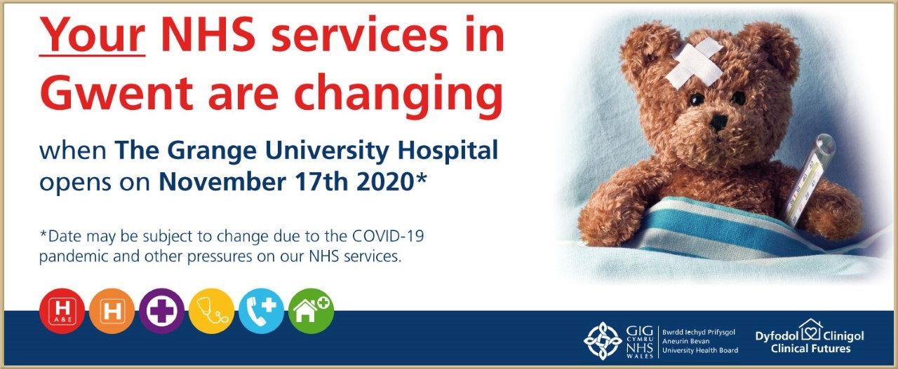 Your NHS services in Gwent are changing when the Grange University Hospital opens on November 17th 2020