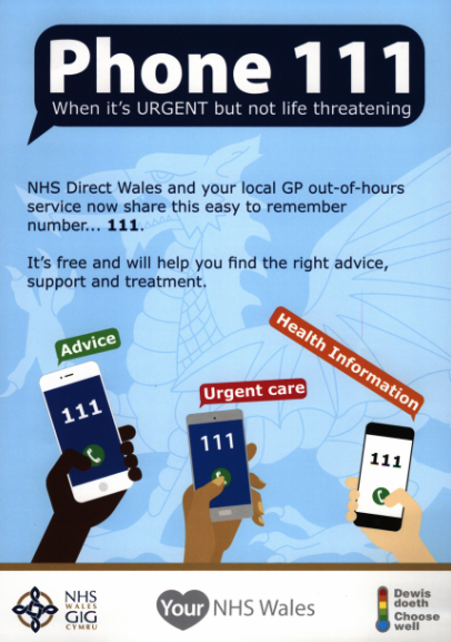 Phone 111 when it's URGENT but not life threatening. NHS Direct Wales and your local GP out-of-hours service now share this easy to remember number… 111. It's free and will help you find the right advice, support and treatment.